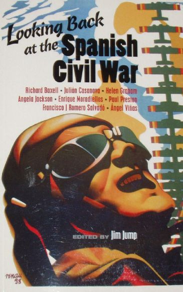 Looking Back at the Spanish Civil War, edited by Jim Jump